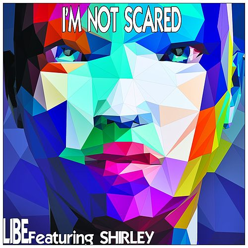 I'm Not Scared by Libe