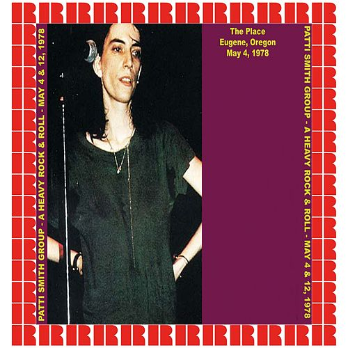 The Place, Eugene OR, USA, 1978 (Hd Remastered Edition) by Patti Smith