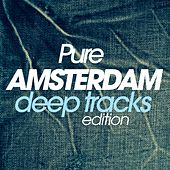 Pure Amsterdam Deep Tracks Edition by Various Artists