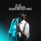 Relax – Blacke and Jazzy Jones de Various Artists