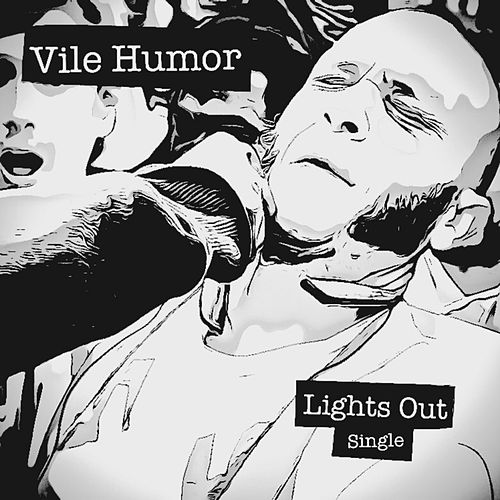 Lights Out by Vile Humor