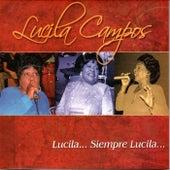 Lucila Siempre Lucila de Lucila Campos
