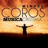 Coros Musica Cristiana (Vol. 1) de Miguel