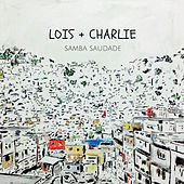 Samba Saudade de Lois