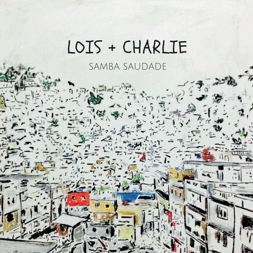 Samba Saudade by Lois