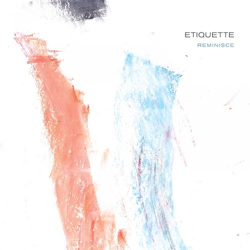 Reminisce by The Etiquette