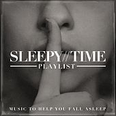 Sleepy-Time Playlist - Music to Help you Fall Asleep by Various Artists