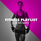 Fitness Playlist for Women by Various Artists