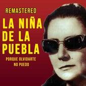 Porque olvidarte no puedo de La Niña de la Puebla