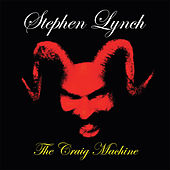 The Craig Machine de Stephen Lynch