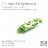 The Voice of My Beloved (Settings of the Song of Songs from the Renaissance to the Present Day) by Rebecca Taylor