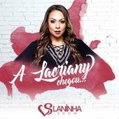 A Lacriany Chegou by Laninha Show