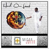 Heal Our Land by Micah Jovan