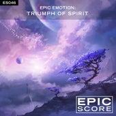 Epic Emotion: Triumph of Spirit de Epic Score