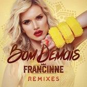 Bom Demais (Remixes) von Francinne