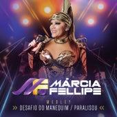 Desafio Do Manequim / Paralisou (Ao Vivo) de Márcia Fellipe