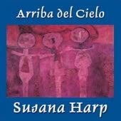 Arriba del Cielo by Susana Harp