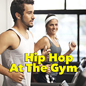 Hip Hop At The Gym de Various Artists
