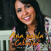 Não Questione de Ana Paula Cabaline