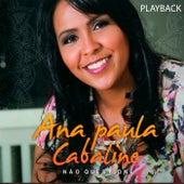 Não Questione (Playback) de Ana Paula Cabaline
