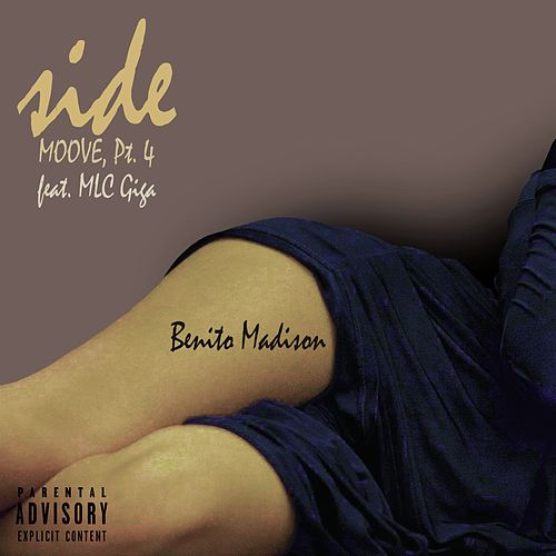 Side: Moove, Pt. 4 by Benito Madison