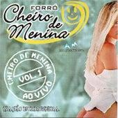 Cheiro de Menina, Vol. 1 (Ao Vivo) de Forró Cheiro de Menina