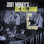 Live at the Flamingo by Zoot Money's Big Roll Band