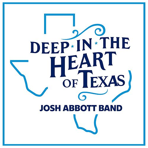 Deep in the Heart of Texas by Josh Abbott Band