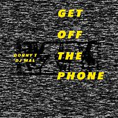 Get off the Phone (feat. Donny T & DJ MAL) by Krisp