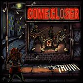 Come Closer by Unlocking the Truth
