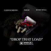 Drop That Load (feat. Fmb Dz & Rockin Rolla) von Cash Click Boog