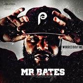 Worried Bout Me von Mr. Bates