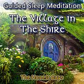 Guided Sleep Meditation: The Village in the Shire van The Honest Guys