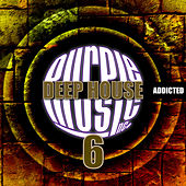 Deep House Addicted 6 by Various Artists