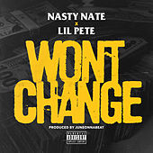 Won't Change (feat. Lil Pete) by Nasty Nate