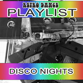 Retro Dance Playlist Disco Nights by Various Artists