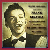 Old Gold Show Presented By Frank Sinatra: December 26, 1945 by Various Artists