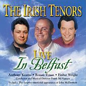 The Irish Tenors: Belfast by The Irish Tenors
