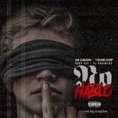 No Hablo (feat. Young Chop, Baby Gas & Dj Habanero) de AG Cubano