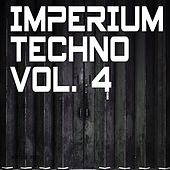Imperium Techno, Vol. 4 (Selected & Mixed by Van Czar) by Various Artists