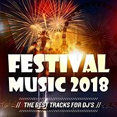 Festival Music 2018 (The Best Tracks for DJs) by Various Artists