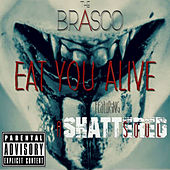 Eat You Alive by Brasco