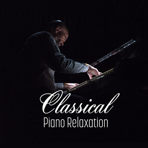 Classical Piano Relaxation von The Piano Classic Players
