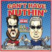 Can't Have Nuthin' by Rick & Bubba