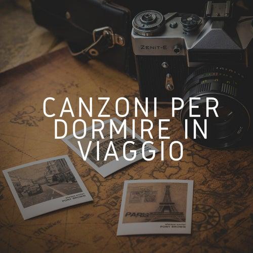 Canzoni per Dormire in Viaggio: Aereo, Autobus, Auto, Treno, Pullman, Taxi by Pace