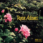 Baby I Love You von Ryan Adams
