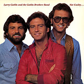Not Guilty (Expanded Edition) by Larry Gatlin