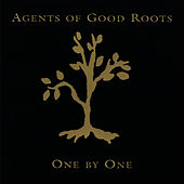 One By One by Agents Of Good Roots