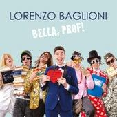 Bella, Prof! di Lorenzo Baglioni
