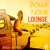 Bossa Nova Lounge - Bossa do Mar de Various Artists
